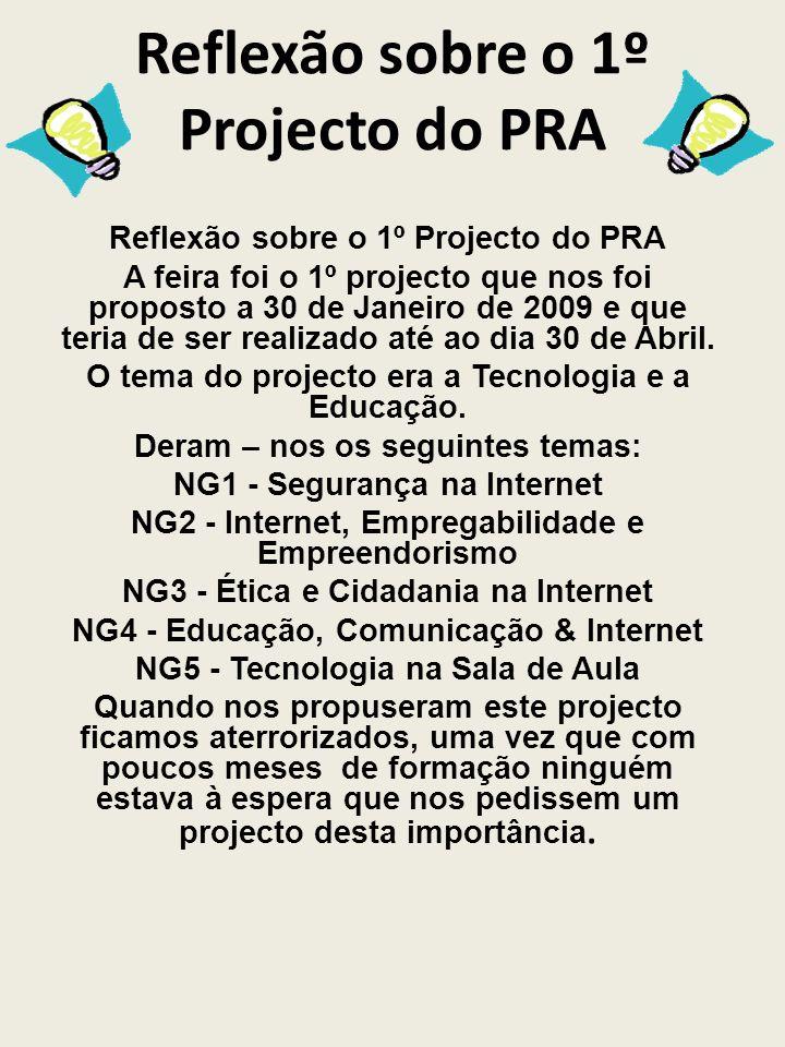 Reflexão sobre o 1º Projecto do PRA A feira foi o 1º projecto que nos foi proposto a 30 de Janeiro de 2009 e que teria de ser realizado até ao dia 30 de Abril.