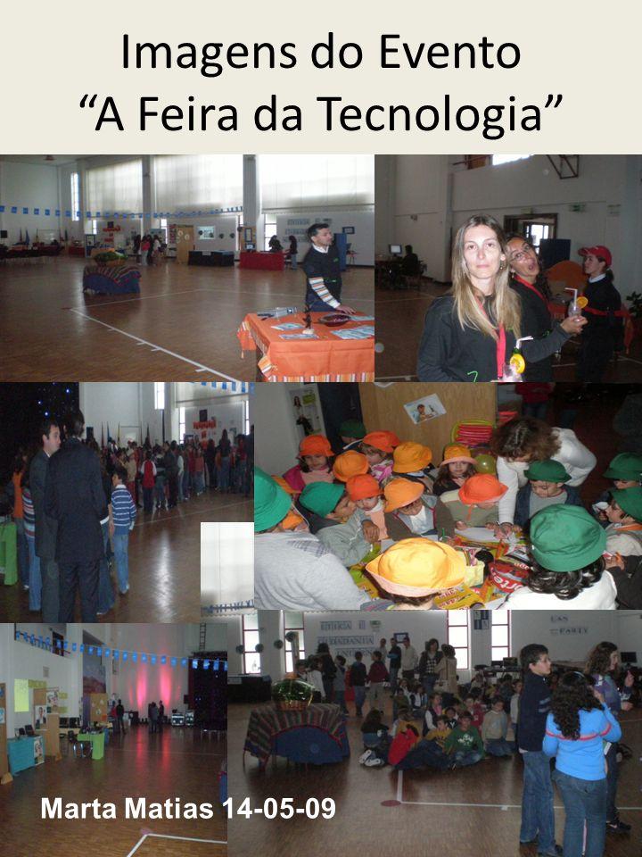 Imagens do Evento A Feira da Tecnologia Marta Matias 14-05-09