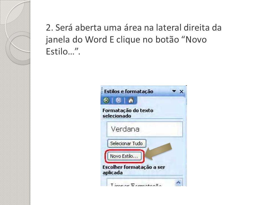 2. Será aberta uma área na lateral direita da janela do Word E clique no botão Novo Estilo….