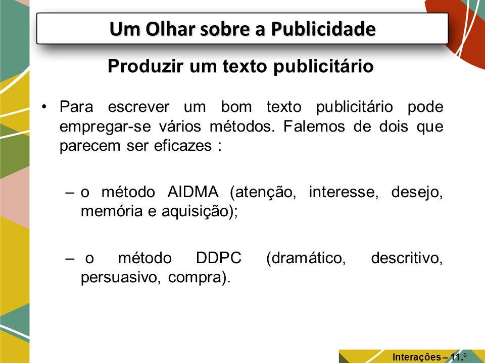 Produzir um texto publicitário Para escrever um bom texto publicitário pode empregar-se vários métodos.