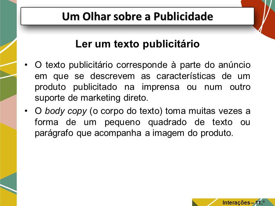 O texto publicitário corresponde à parte do anúncio em que se descrevem as características de um produto publicitado na imprensa ou num outro suporte