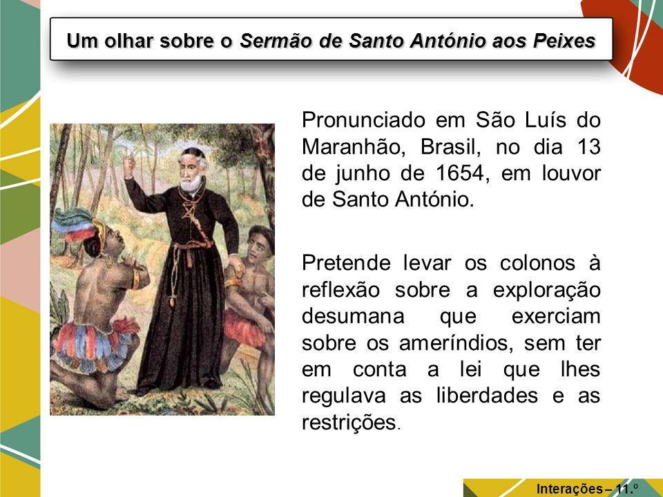 Interações – 11.º Ano Um olhar sobre o Sermão de Santo António aos Peixes Pronunciado em São Luís do Maranhão, Brasil, no dia 13 de junho de 1654, em