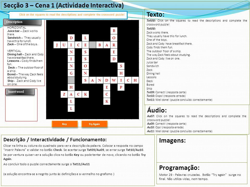 Description Secção 3 – Cena 1 (Actividade Interactiva) Descrição / Interactividade / Funcionamento: Clicar na linha ou coluna do quadrado para ver a d