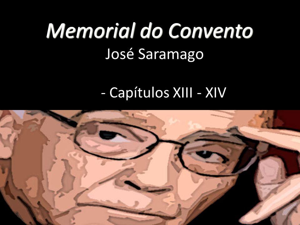 Memorial Do Convento Memorial do Convento José Saramago - Capítulos XIII - XIV