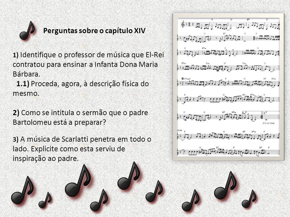 3) A música de Scarlatti penetra em todo o lado.Explicite como esta serviu de inspiração ao padre.