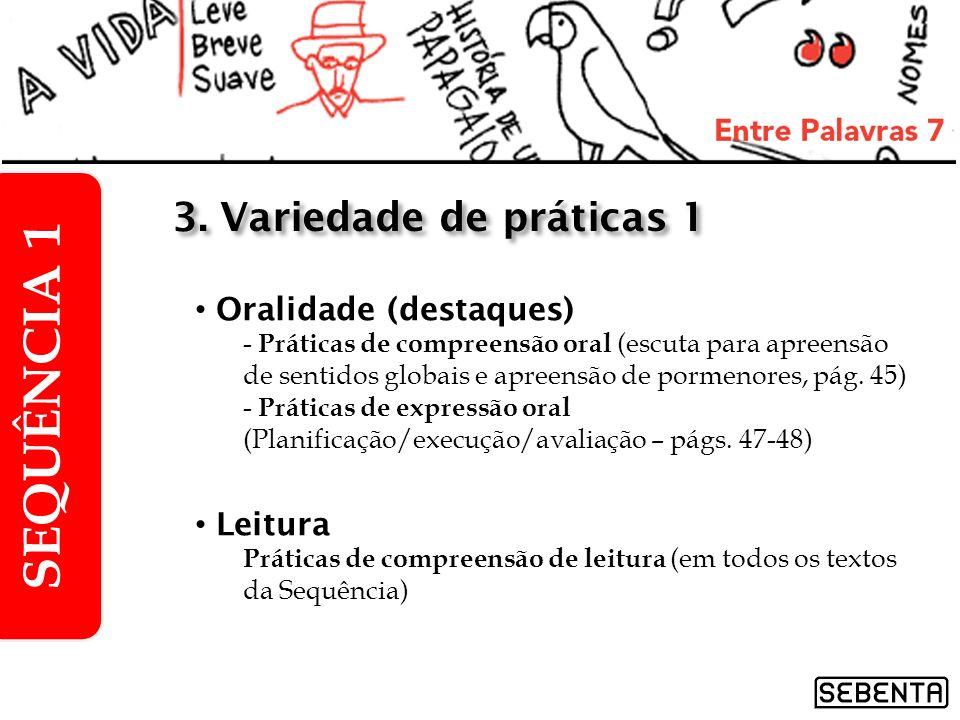 Oralidade (destaques) - Práticas de compreensão oral (escuta para apreensão de sentidos globais e apreensão de pormenores, pág. 45) - Práticas de expr