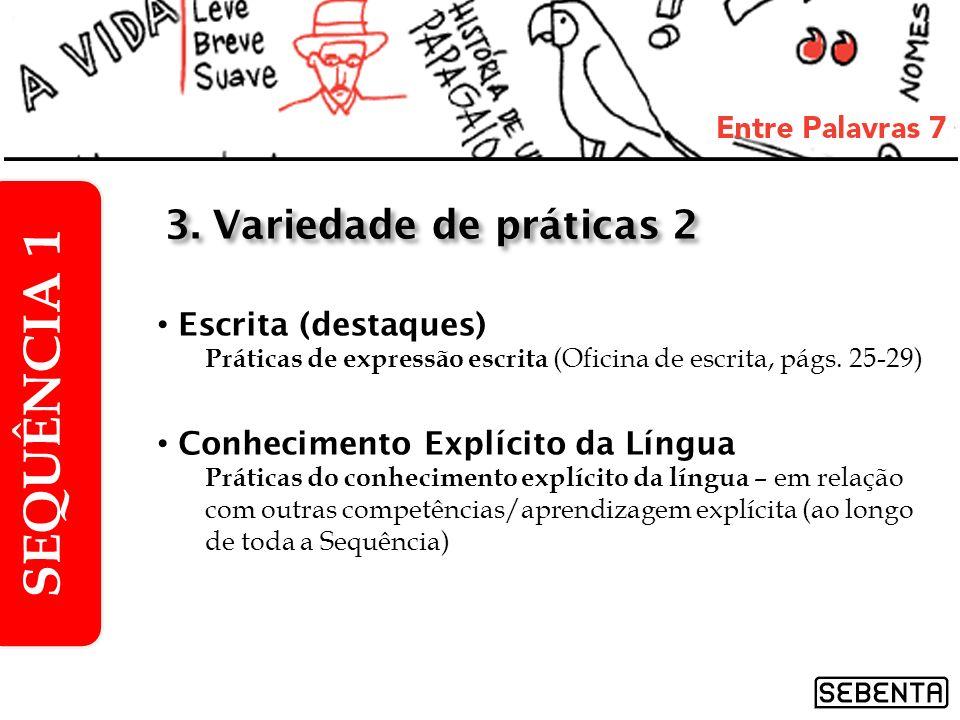 Escrita (destaques) Práticas de expressão escrita (Oficina de escrita, págs. 25-29) Conhecimento Explícito da Língua Práticas do conhecimento explícit