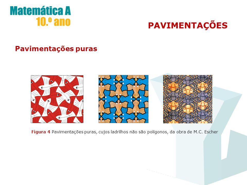 PAVIMENTAÇÕES Pavimentações puras Figura 4 Pavimentações puras, cujos ladrilhos não são polígonos, da obra de M.C. Escher