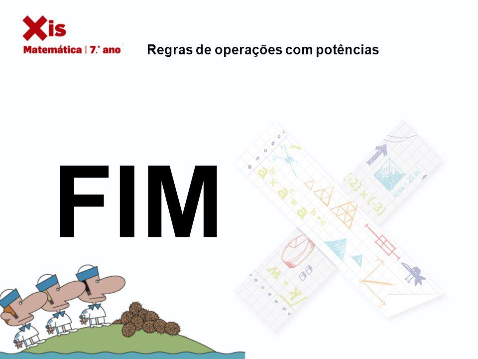 FIM Regras de operações com potências