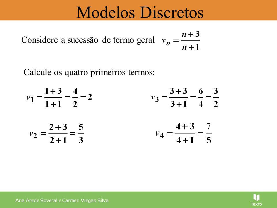 Modelos Discretos Verifique se é termo da sucessão 7n+21-8n+8=0 7(n+1) 0 n = 13 n -1 Como 13 IN então é termo da sucessão.