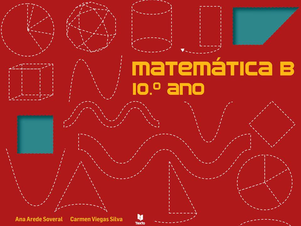 Matemática B - 10º Ano Ana Soveral e Carmen Viegas 1