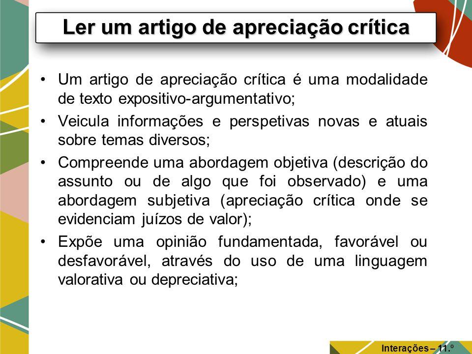 Um artigo de apreciação crítica é uma modalidade de texto expositivo-argumentativo; Veicula informações e perspetivas novas e atuais sobre temas diver