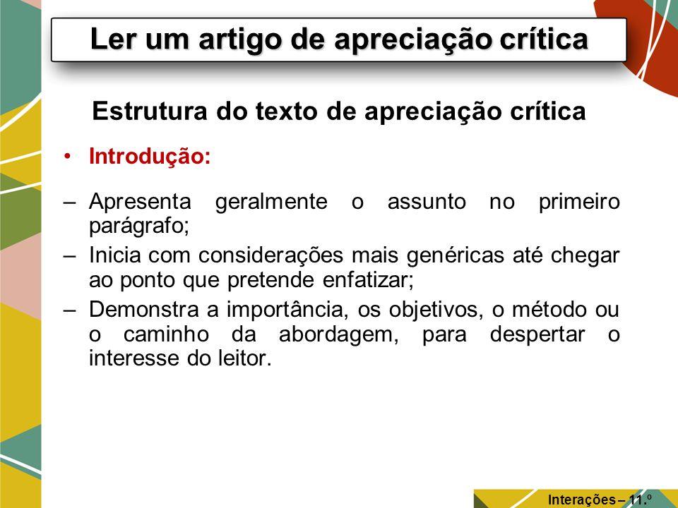 Estrutura do texto de apreciação crítica Introdução: –Apresenta geralmente o assunto no primeiro parágrafo; –Inicia com considerações mais genéricas a