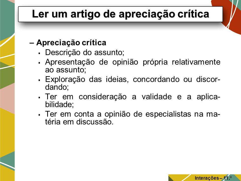– Apreciação crítica Descrição do assunto; Apresentação de opinião própria relativamente ao assunto; Exploração das ideias, concordando ou discor- dan