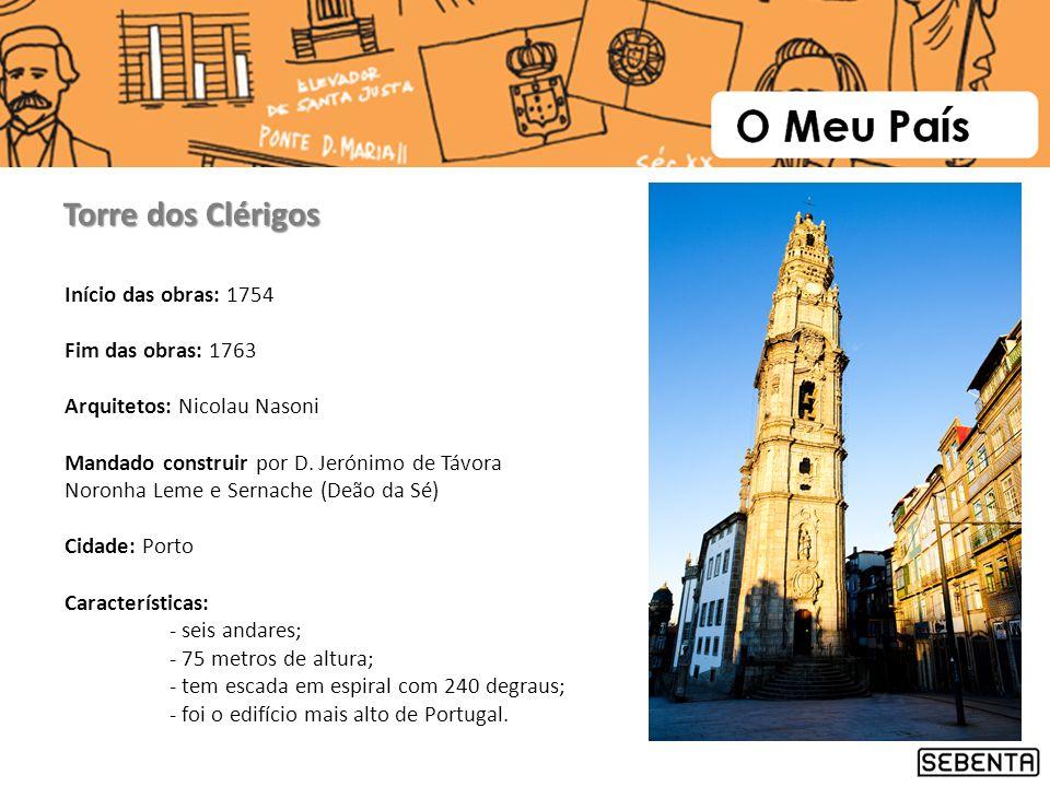 Início das obras: 1754 Fim das obras: 1763 Arquitetos: Nicolau Nasoni Mandado construir por D. Jerónimo de Távora Noronha Leme e Sernache (Deão da Sé)