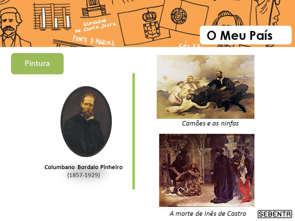 Columbano Bordalo Pinheiro (1857-1929) Camões e as ninfas A morte de Inês de Castro Pintura