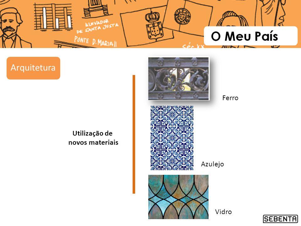 Utilização de novos materiais Ferro Azulejo Vidro Arquitetura