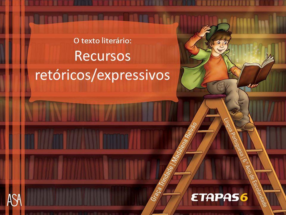 O texto literário: Recursos retóricos/expressivos