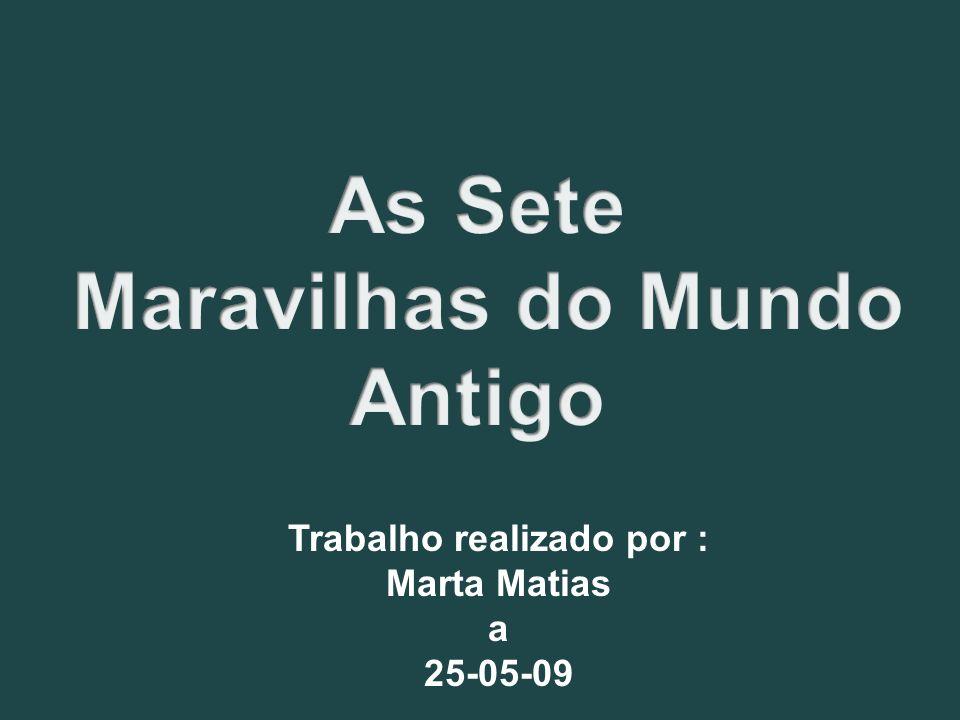 Trabalho realizado por : Marta Matias a 25-05-09