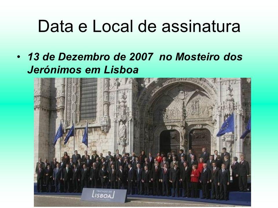 Data e Local de assinatura 13 de Dezembro de 2007 no Mosteiro dos Jerónimos em Lisboa