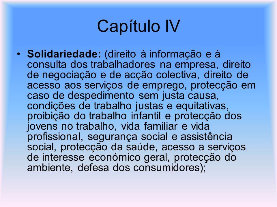 Capítulo IV Solidariedade: (direito à informação e à consulta dos trabalhadores na empresa, direito de negociação e de acção colectiva, direito de ace