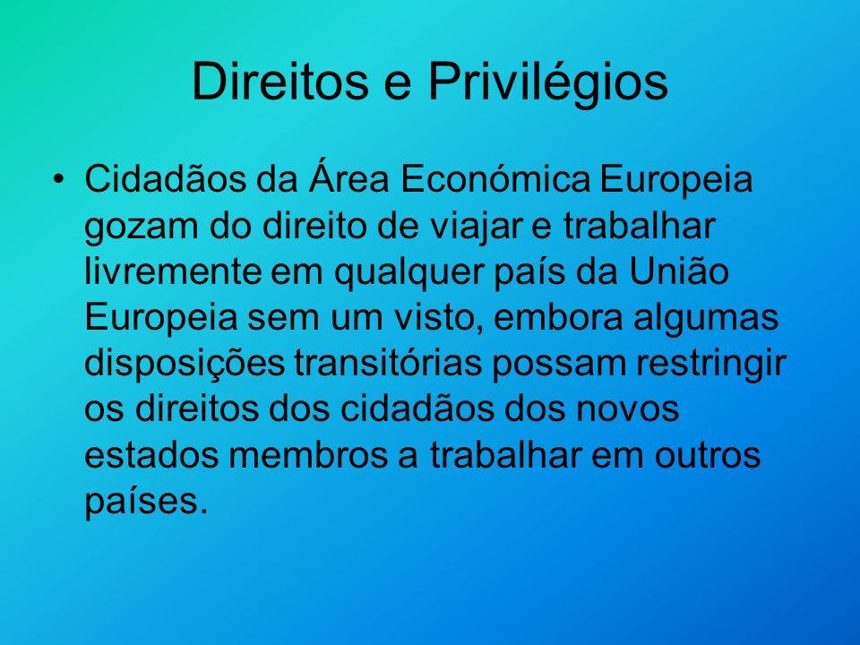 Direitos e Privilégios Cidadãos da Área Económica Europeia gozam do direito de viajar e trabalhar livremente em qualquer país da União Europeia sem um