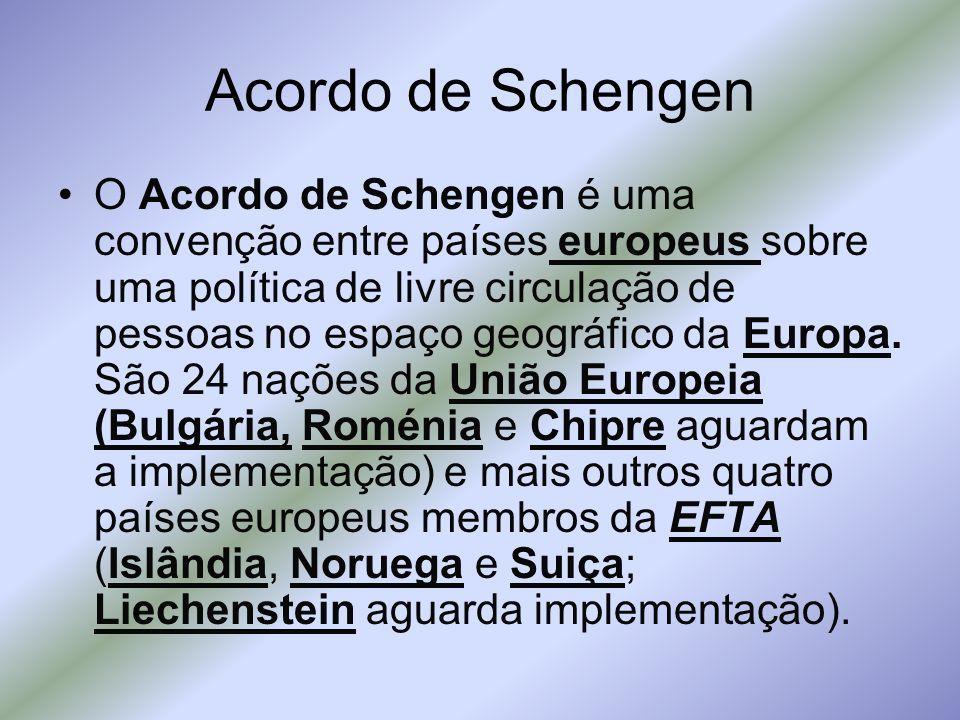 Acordo de Schengen (cont.) O Espaço Schengen permite a livre circulação de pessoas dentro dos países signatários, sem a necessidade de apresentação de passaporte nas fronteiras.