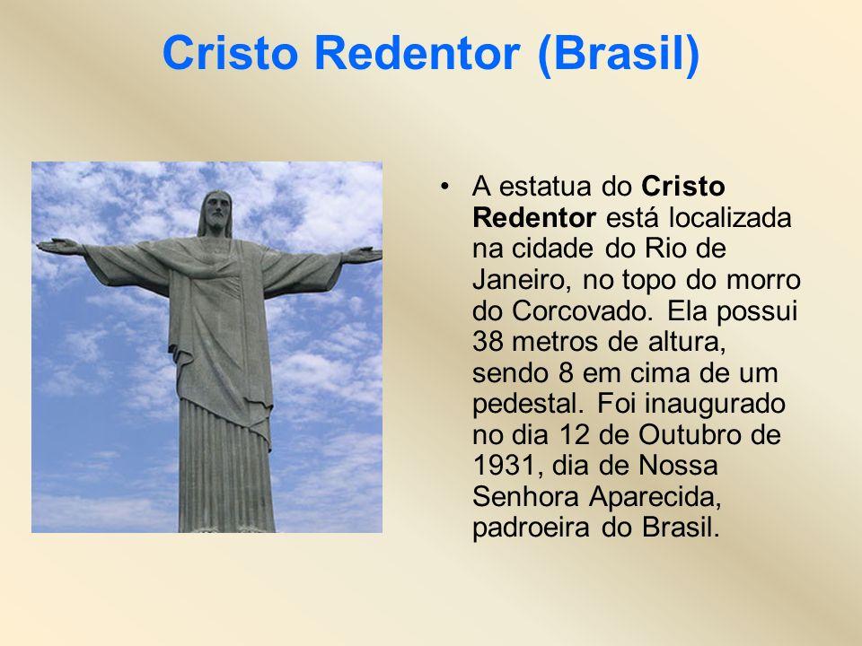 Cristo Redentor (Brasil) A estatua do Cristo Redentor está localizada na cidade do Rio de Janeiro, no topo do morro do Corcovado. Ela possui 38 metros