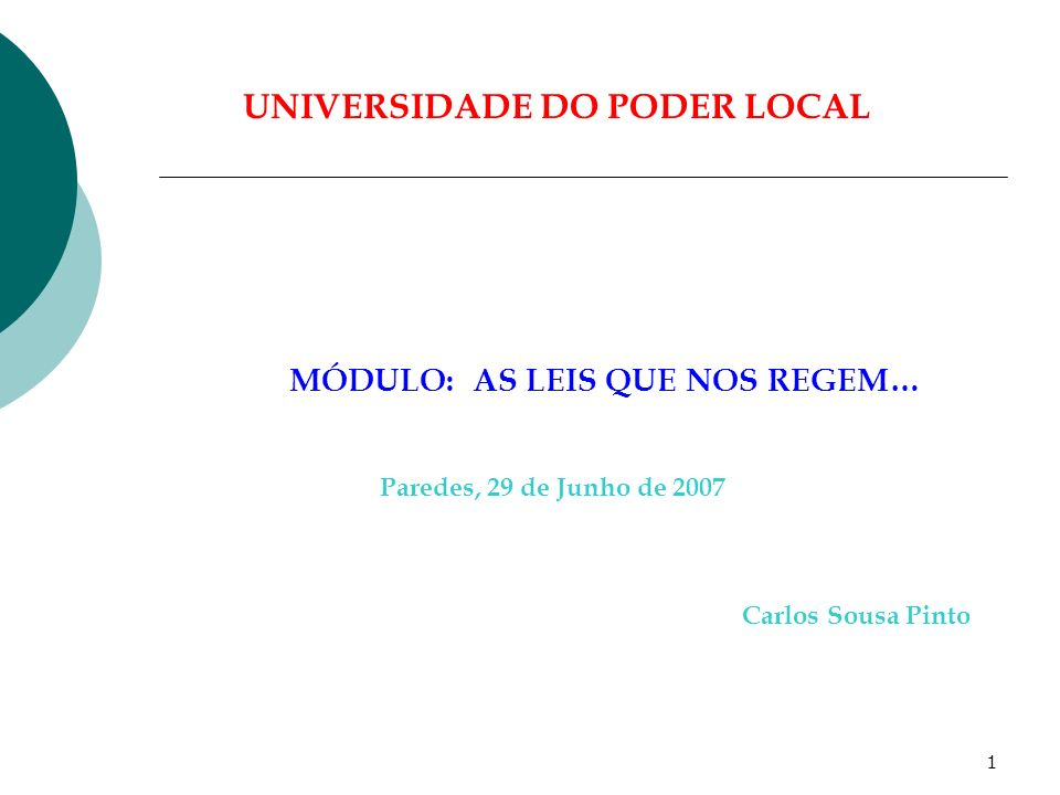 11 UNIVERSIDADE DO PODER LOCAL D - Princípios Constitucionais das Autarquias Locais: 1.Autonomia do Poder Local; 2.