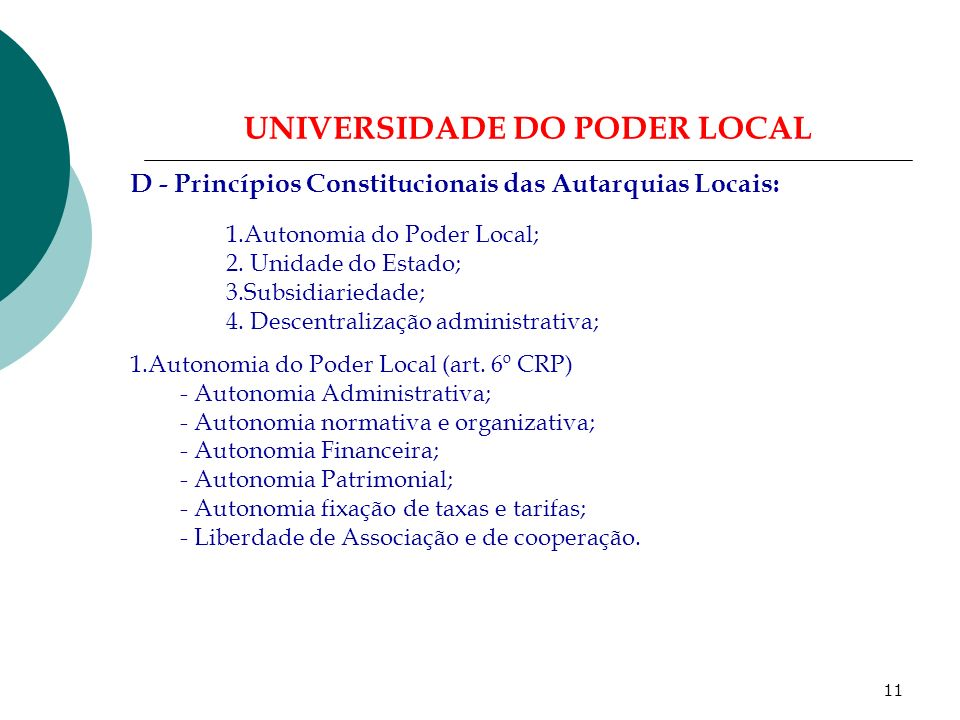 10 UNIVERSIDADE DO PODER LOCAL C – A ORGANIZAÇÃO ADMINISTRATIVA DO ESTADO: - A Administração Pública (Cont): 3.