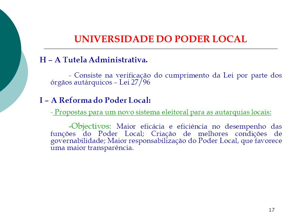 16 UNIVERSIDADE DO PODER LOCAL G – Novas Formas de Organização Local. As Empresas Municipais (Cont) 4. Razões do surgimento das Empresas Municipais –