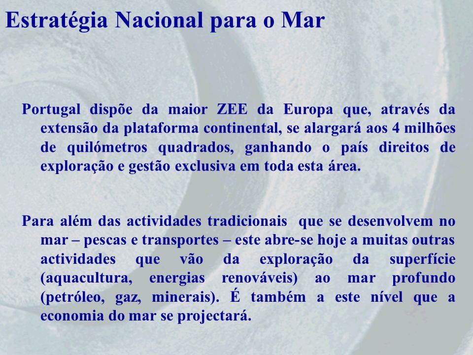 Portugal dispõe da maior ZEE da Europa que, através da extensão da plataforma continental, se alargará aos 4 milhões de quilómetros quadrados, ganhand