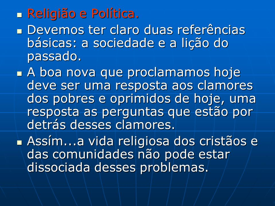 Religião e Política. Religião e Política.