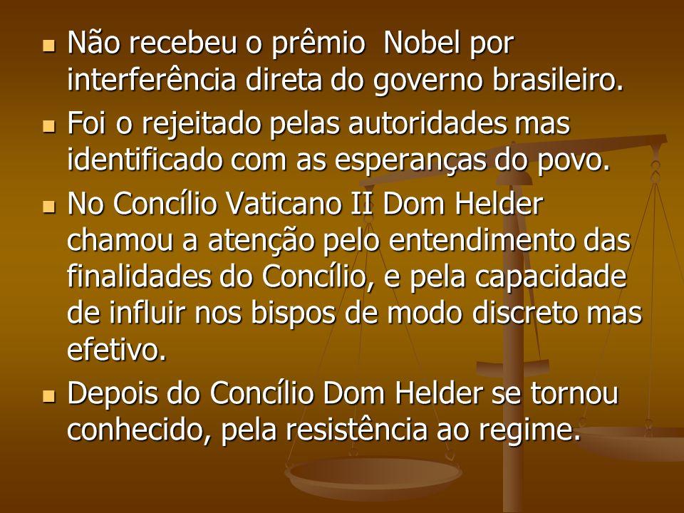 Não recebeu o prêmio Nobel por interferência direta do governo brasileiro. Não recebeu o prêmio Nobel por interferência direta do governo brasileiro.