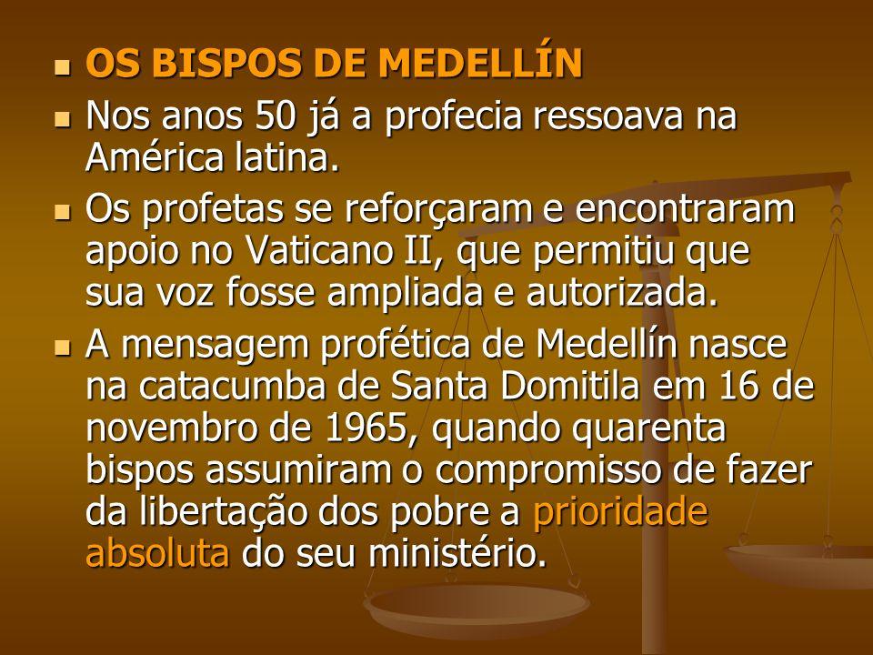 OS BISPOS DE MEDELLÍN OS BISPOS DE MEDELLÍN Nos anos 50 já a profecia ressoava na América latina. Nos anos 50 já a profecia ressoava na América latina
