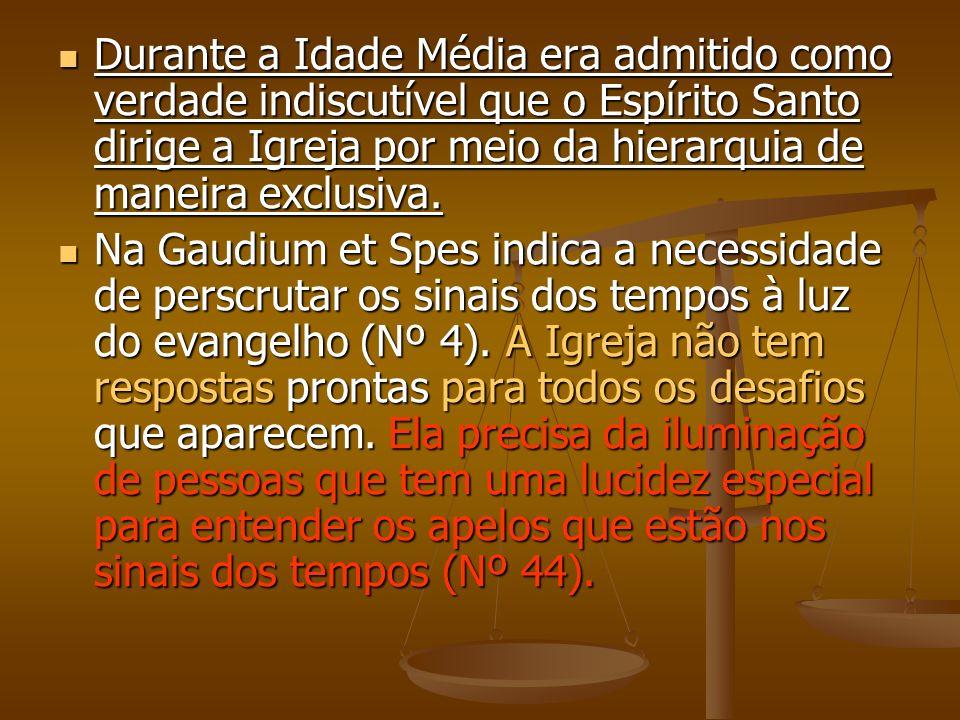 Durante a Idade Média era admitido como verdade indiscutível que o Espírito Santo dirige a Igreja por meio da hierarquia de maneira exclusiva. Durante