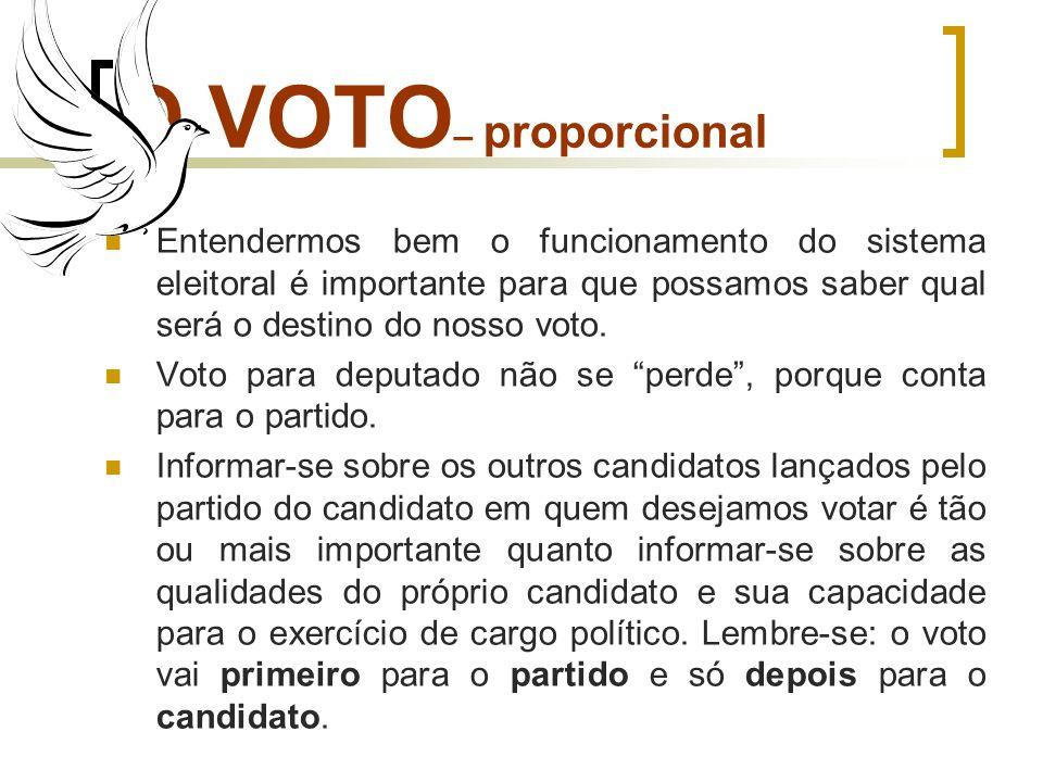 O VOTO – proporcional Entendermos bem o funcionamento do sistema eleitoral é importante para que possamos saber qual será o destino do nosso voto. Vot
