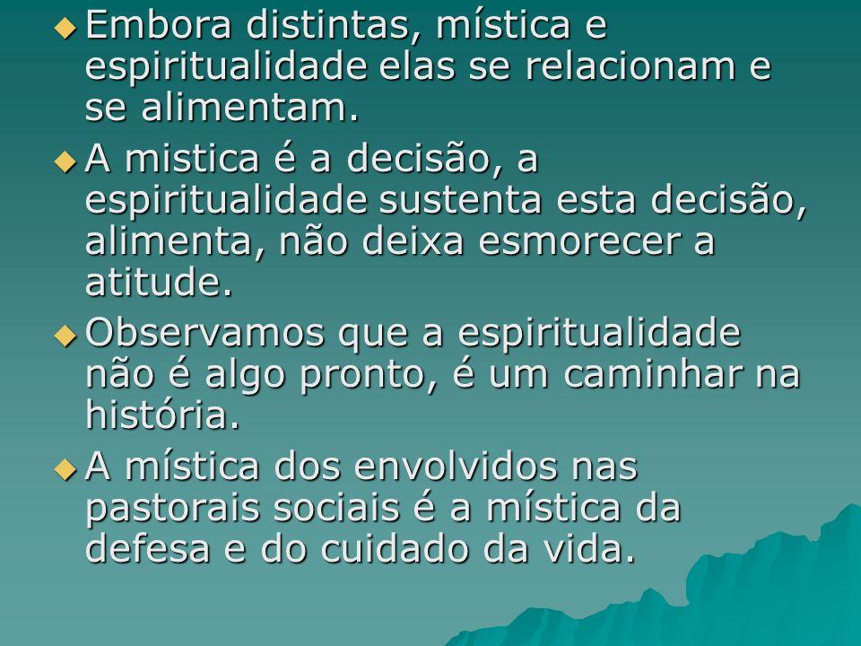 Embora distintas, mística e espiritualidade elas se relacionam e se alimentam. Embora distintas, mística e espiritualidade elas se relacionam e se ali