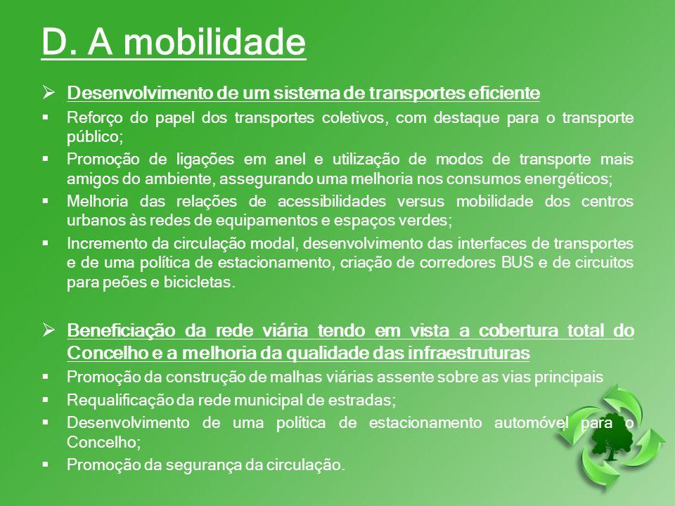 D. A mobilidade Desenvolvimento de um sistema de transportes eficiente Reforço do papel dos transportes coletivos, com destaque para o transporte públ