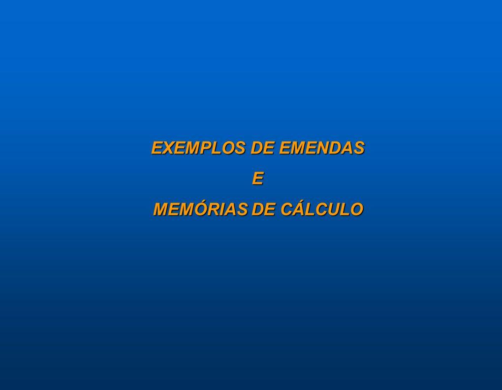 EXEMPLOS DE EMENDAS E MEMÓRIAS DE CÁLCULO