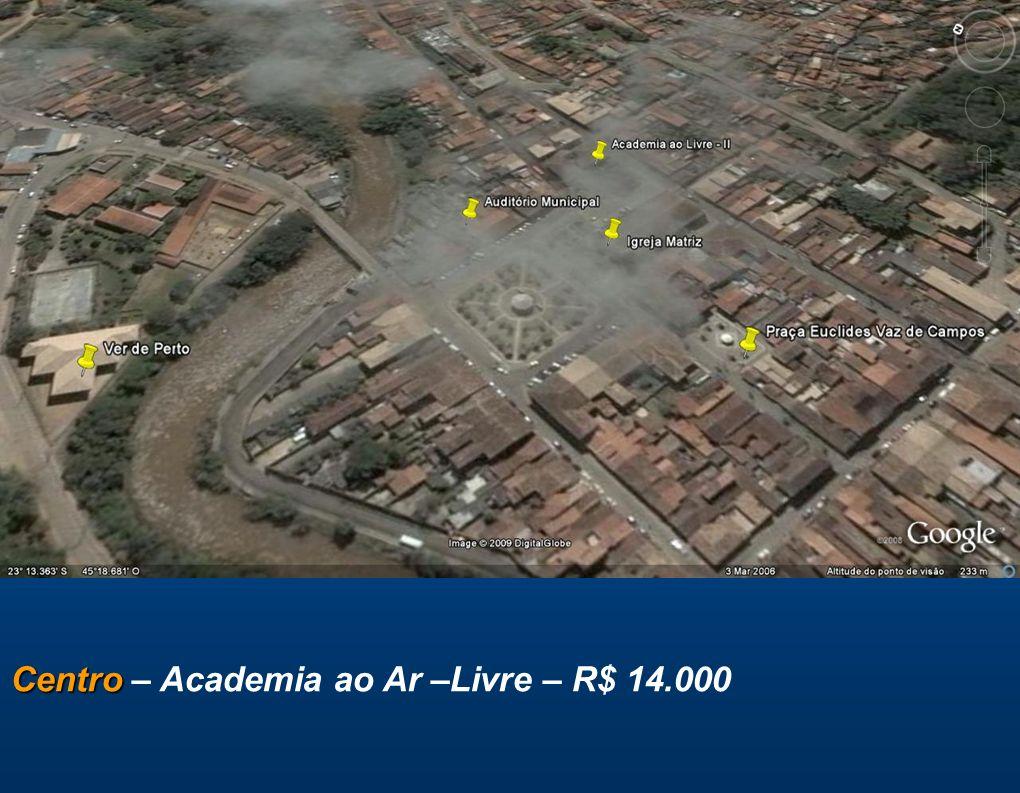 Centro Centro – Academia ao Ar –Livre – R$ 14.000