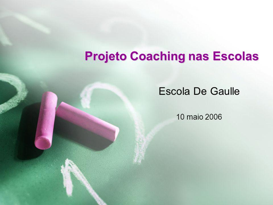 Projeto Coaching nas Escolas Escola De Gaulle 10 maio 2006