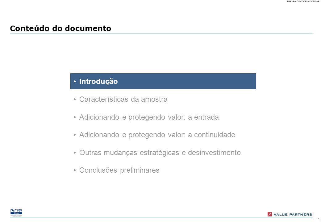 0 BRAVP-ADM-2C-060807-DSouz-P0 PARCEIROS EM PESQUISA Private Equity/Venture Capital: gestão estratégica e monitoramento das empresas do portfólio São
