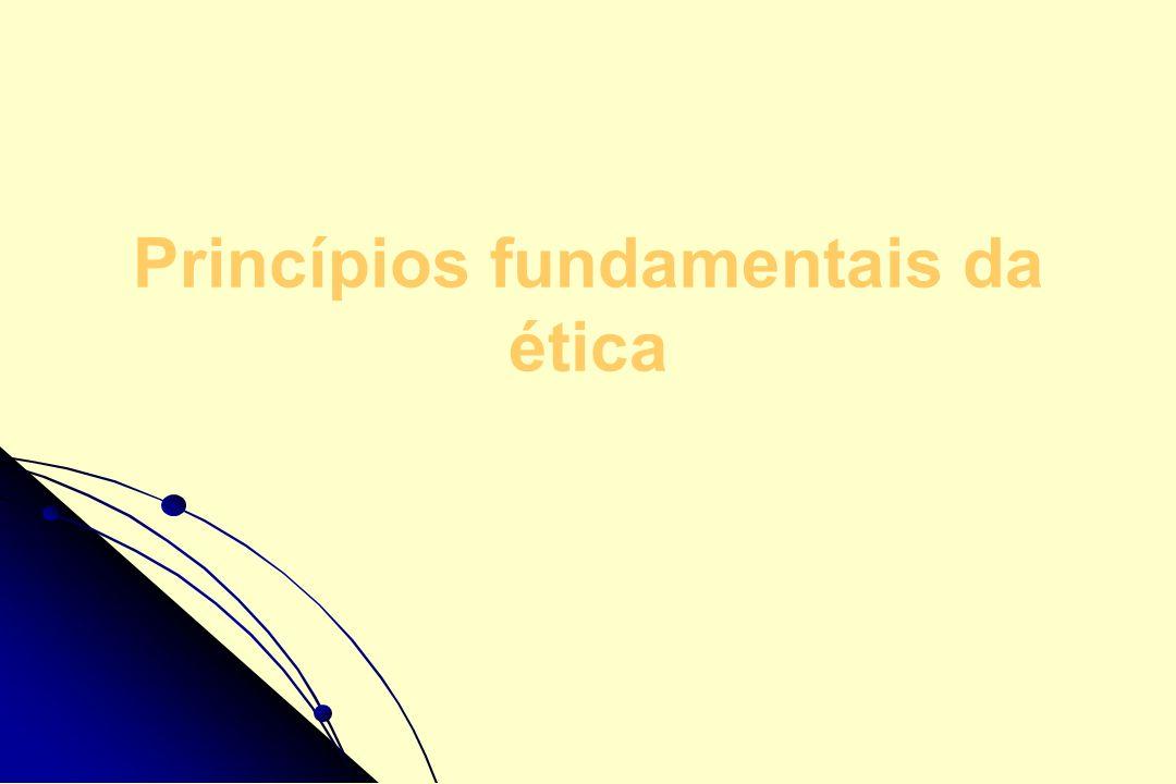 Princípios fundamentais da ética