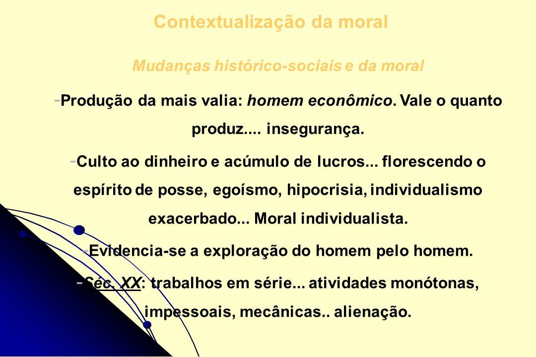 O progresso da moral está ligado ao progresso histórico-social O progresso da moral está ligado ao progresso histórico-social