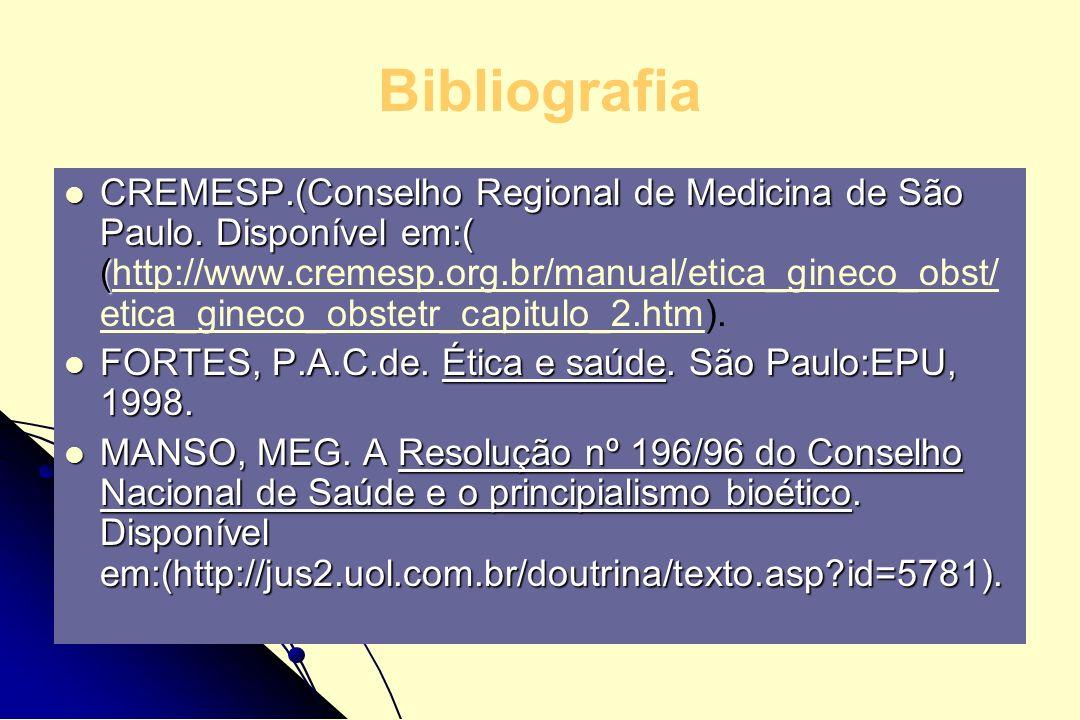 Bibliografia CREMESP.(Conselho Regional de Medicina de São Paulo. Disponível em:( ( CREMESP.(Conselho Regional de Medicina de São Paulo. Disponível em