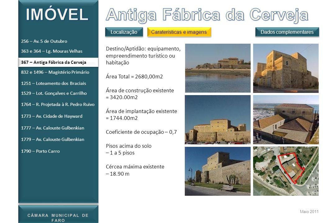 Maio 2011 Destino/Aptidão: equipamento, empreendimento turístico ou habitação Área Total = 2680,00m2 Área de construção existente = 3420.00m2 Área de