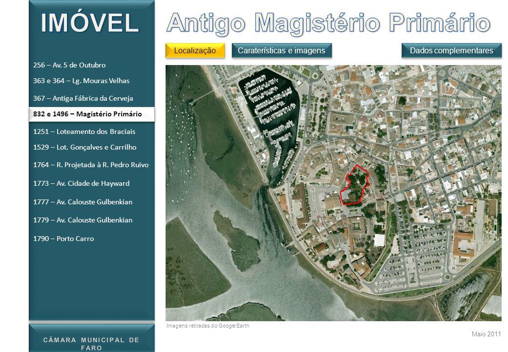 Localização Dados complementares Maio 2011 Caraterísticas e imagens Imagens retiradas do Google Earth 256 – Av. 5 de Outubro 363 e 364 – Lg. Mouras Ve