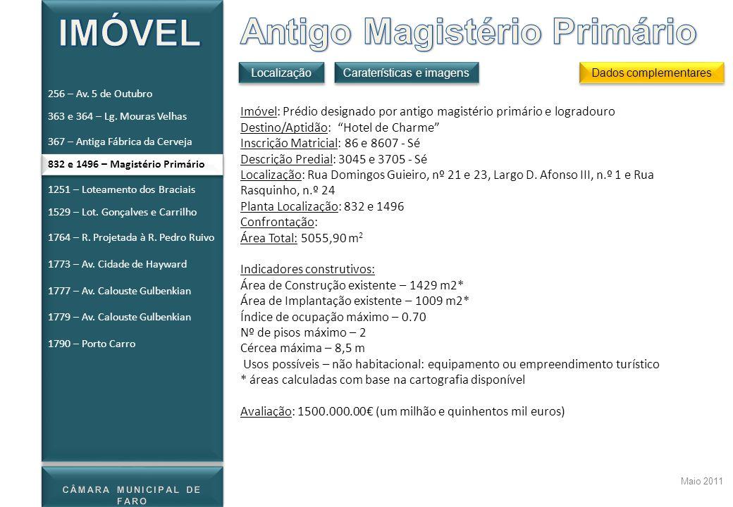 Maio 2011 Imóvel: Prédio designado por antigo magistério primário e logradouro Destino/Aptidão: Hotel de Charme Inscrição Matricial: 86 e 8607 - Sé De