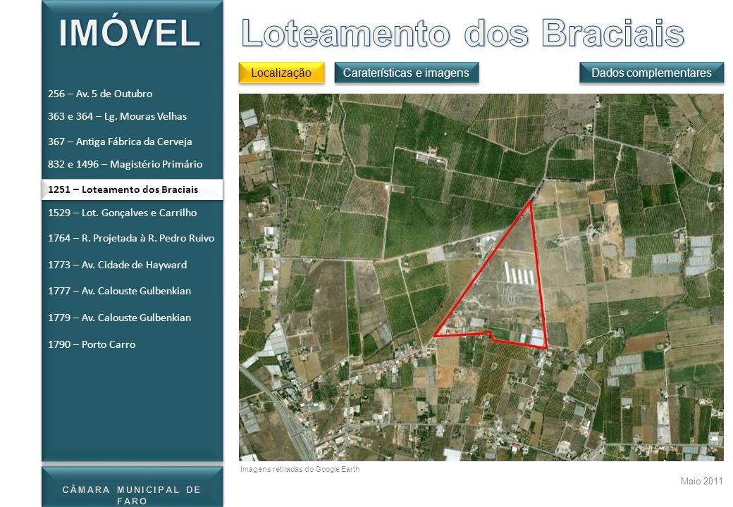 1251 – Loteamento dos Braciais Localização Dados complementares Maio 2011 Caraterísticas e imagens Imagens retiradas do Google Earth 256 – Av. 5 de Ou